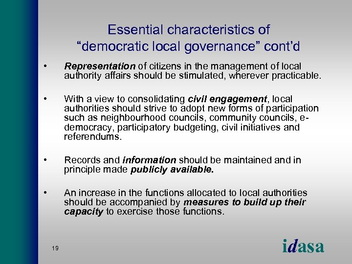 "Essential characteristics of ""democratic local governance"" cont'd • Representation of citizens in the management"