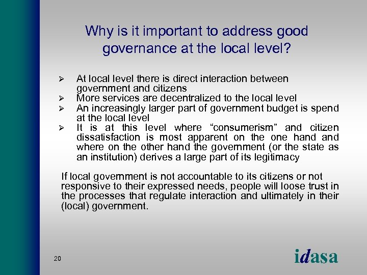 Why is it important to address good governance at the local level? Ø Ø
