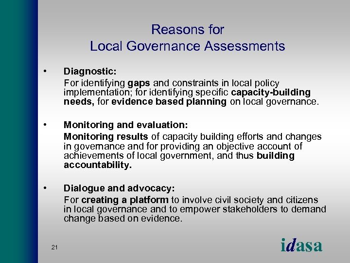 Reasons for Local Governance Assessments • Diagnostic: For identifying gaps and constraints in local