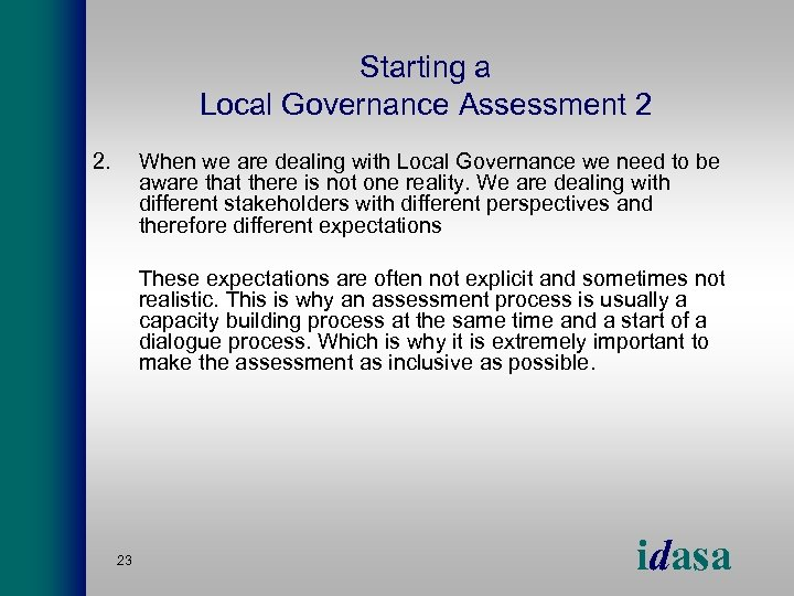 Starting a Local Governance Assessment 2 2. When we are dealing with Local Governance