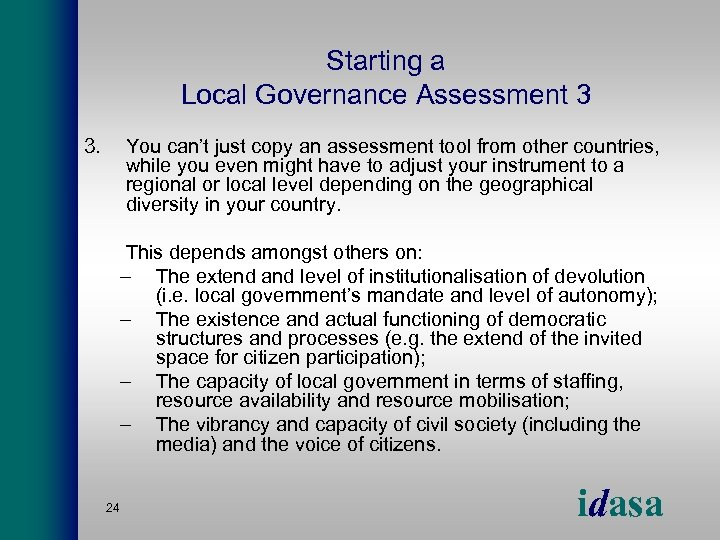 Starting a Local Governance Assessment 3 3. You can't just copy an assessment tool
