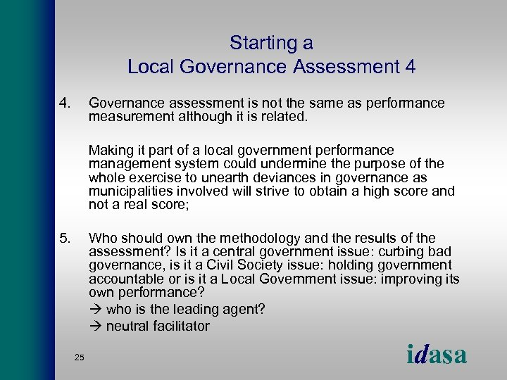 Starting a Local Governance Assessment 4 4. Governance assessment is not the same as