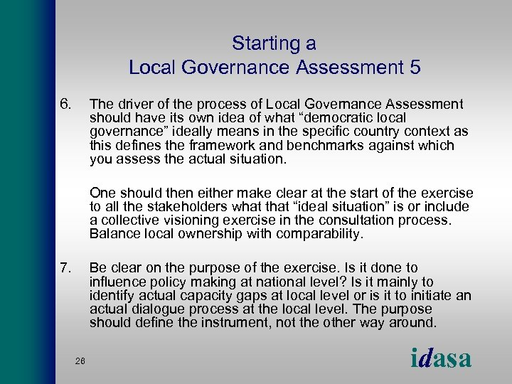 Starting a Local Governance Assessment 5 6. The driver of the process of Local