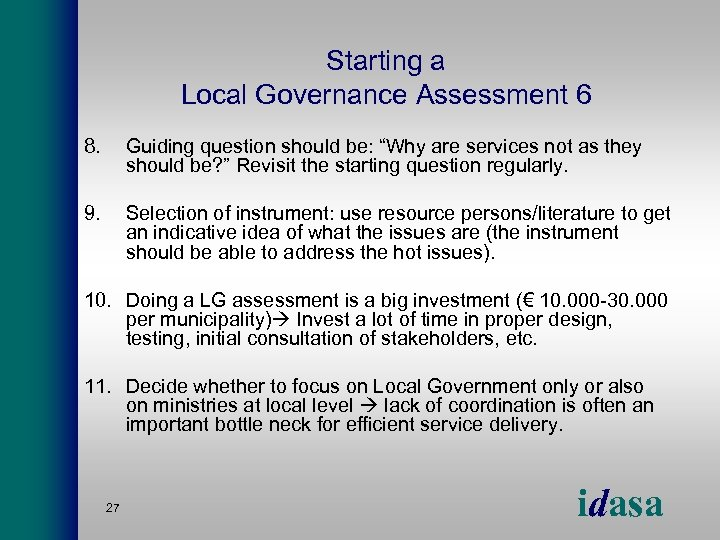 "Starting a Local Governance Assessment 6 8. Guiding question should be: ""Why are services"