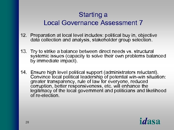 Starting a Local Governance Assessment 7 12. Preparation at local level includes: political buy