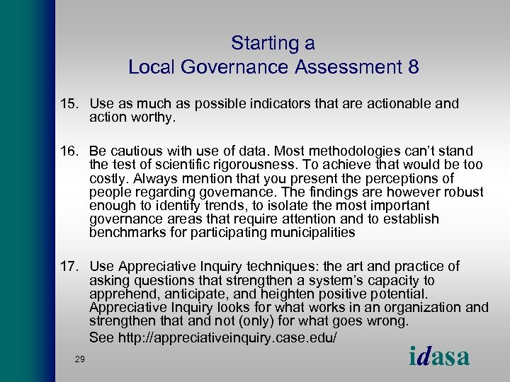 Starting a Local Governance Assessment 8 15. Use as much as possible indicators that