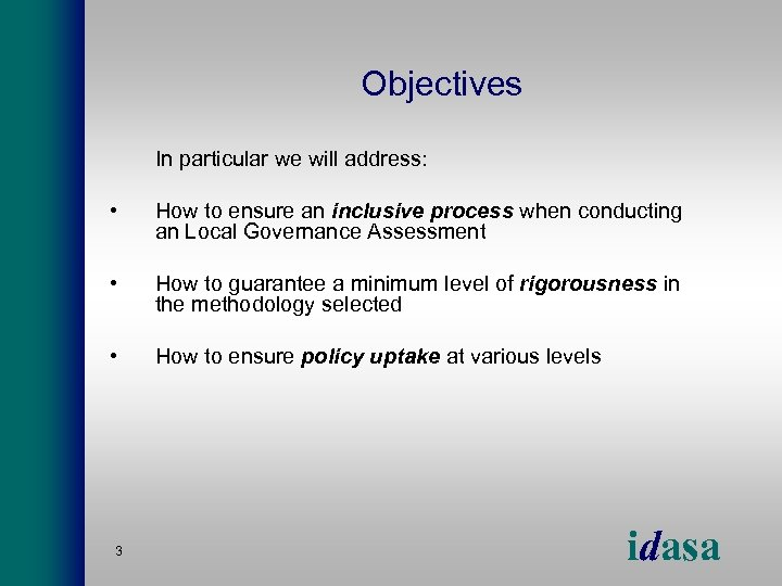 Objectives In particular we will address: • How to ensure an inclusive process when