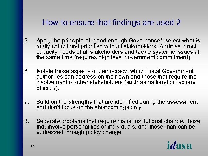 """How to ensure that findings are used 2 5. Apply the principle of """"good"""