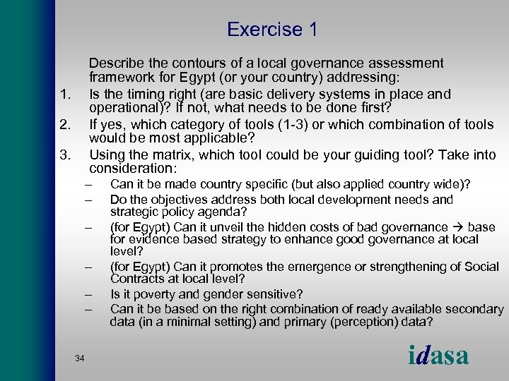 Exercise 1 Describe the contours of a local governance assessment framework for Egypt (or