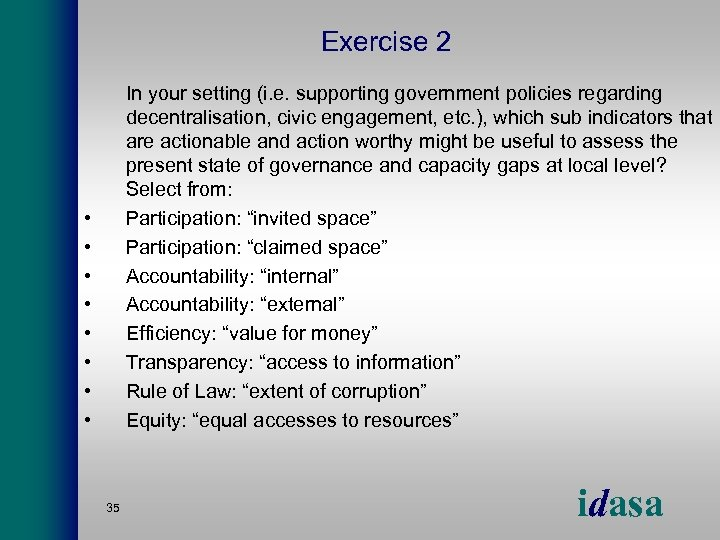 Exercise 2 In your setting (i. e. supporting government policies regarding decentralisation, civic engagement,