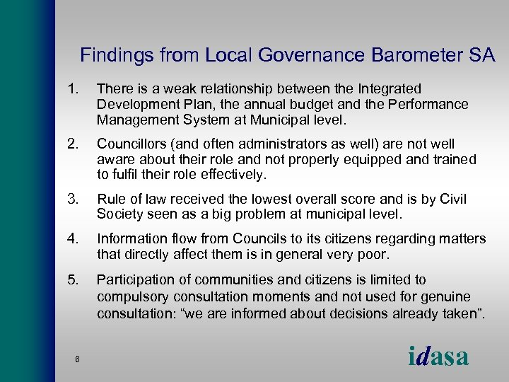 Findings from Local Governance Barometer SA 1. There is a weak relationship between the