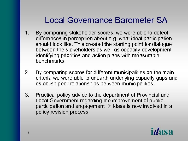 Local Governance Barometer SA 1. By comparing stakeholder scores, we were able to detect