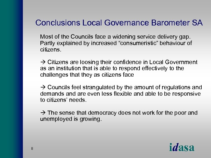 Conclusions Local Governance Barometer SA Most of the Councils face a widening service delivery
