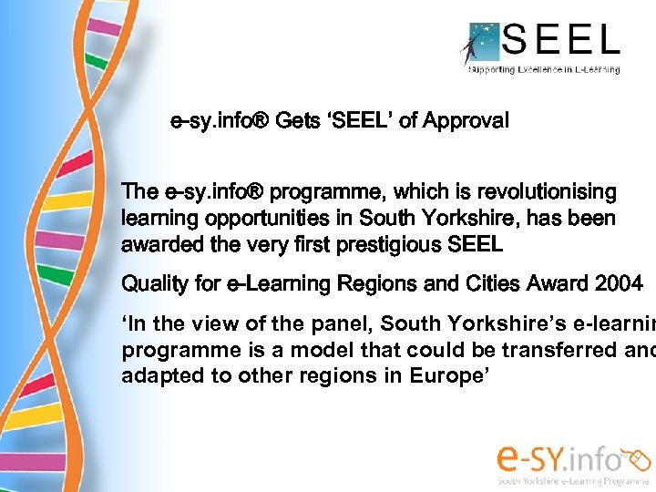 e-sy. info® Gets 'SEEL' of Approval The e-sy. info® programme, which is revolutionising learning