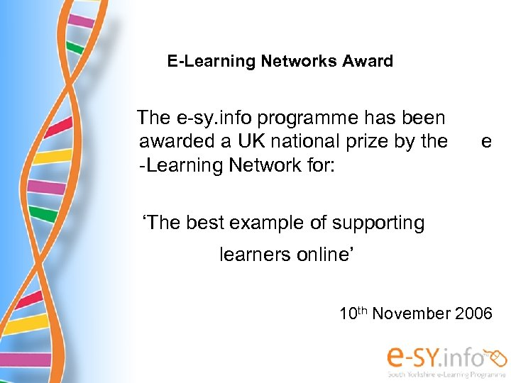E-Learning Networks Award The e-sy. info programme has been awarded a UK national prize