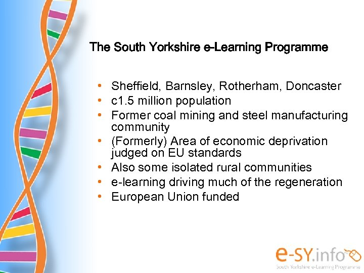 The South Yorkshire e-Learning Programme • Sheffield, Barnsley, Rotherham, Doncaster • c 1. 5