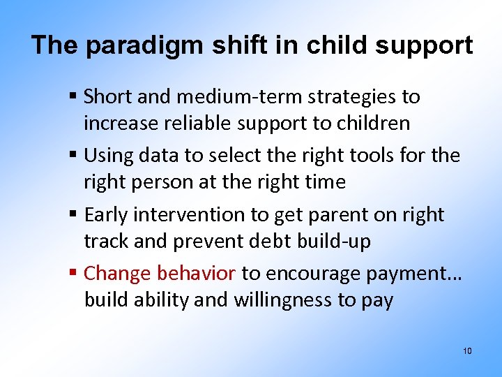 The paradigm shift in child support § Short and medium-term strategies to increase reliable