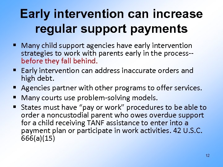 Early intervention can increase regular support payments § Many child support agencies have early