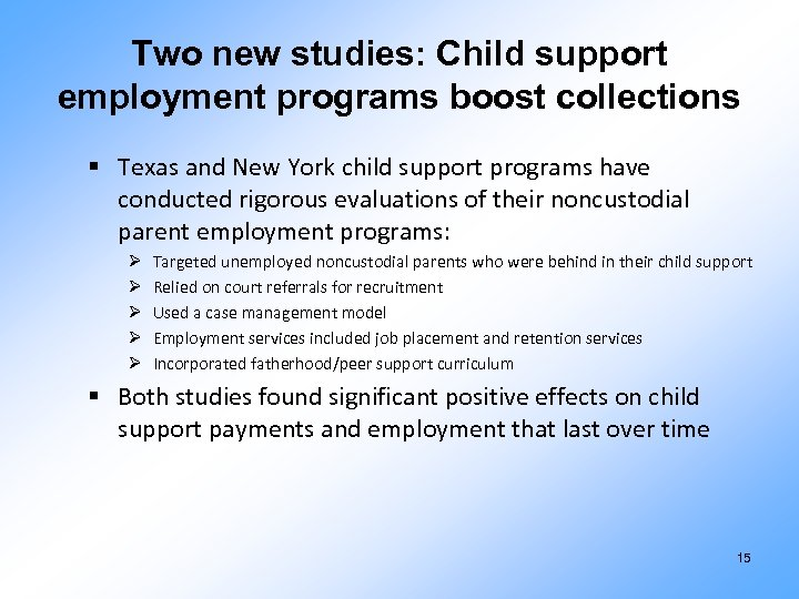 Two new studies: Child support employment programs boost collections § Texas and New York