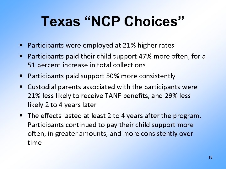 """Texas """"NCP Choices"""" § Participants were employed at 21% higher rates § Participants paid"""