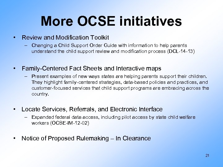 More OCSE initiatives • Review and Modification Toolkit – Changing a Child Support Order