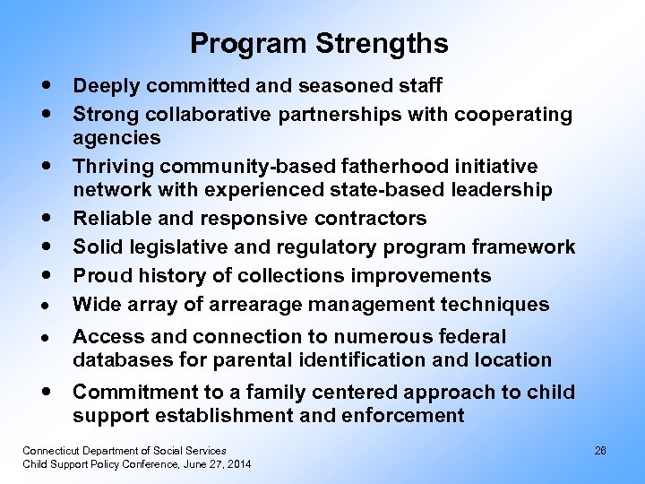 Program Strengths Deeply committed and seasoned staff Strong collaborative partnerships with cooperating agencies Thriving