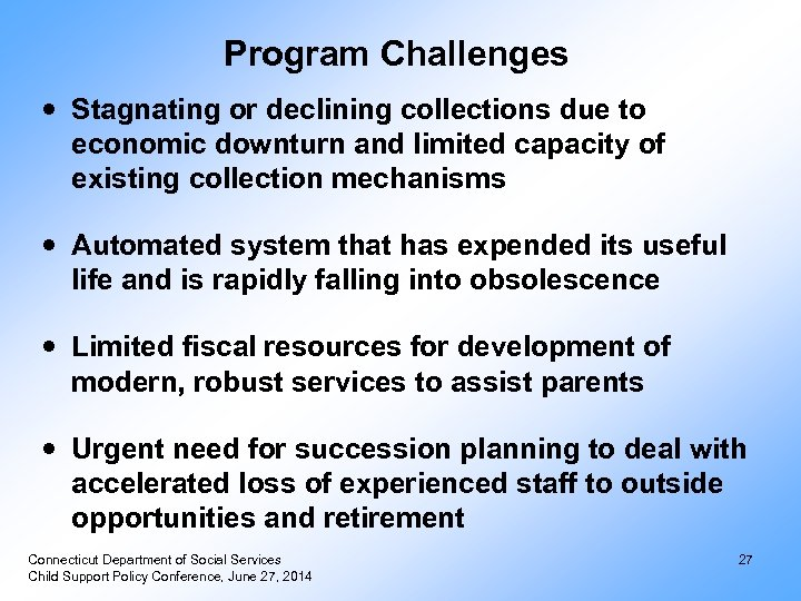 Program Challenges Stagnating or declining collections due to economic downturn and limited capacity of