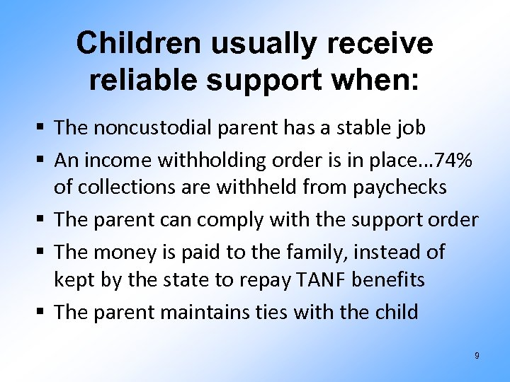 Children usually receive reliable support when: § The noncustodial parent has a stable job