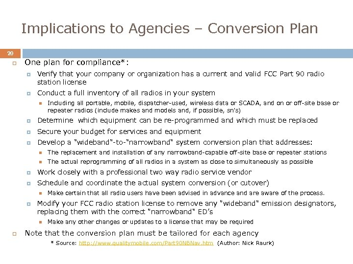Implications to Agencies – Conversion Plan 20 One plan for compliance*: Verify that your