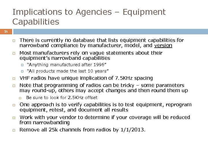 Implications to Agencies – Equipment Capabilities 21 There is currently no database that lists