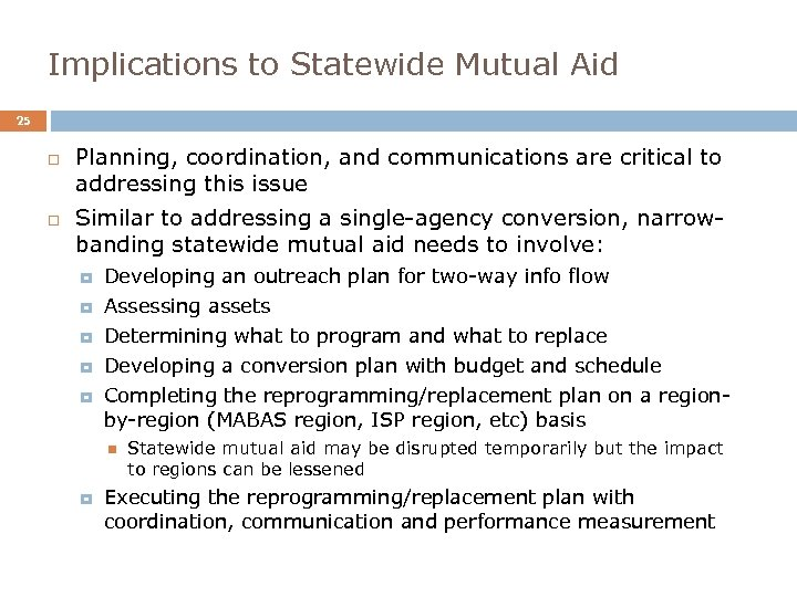 Implications to Statewide Mutual Aid 25 Planning, coordination, and communications are critical to addressing