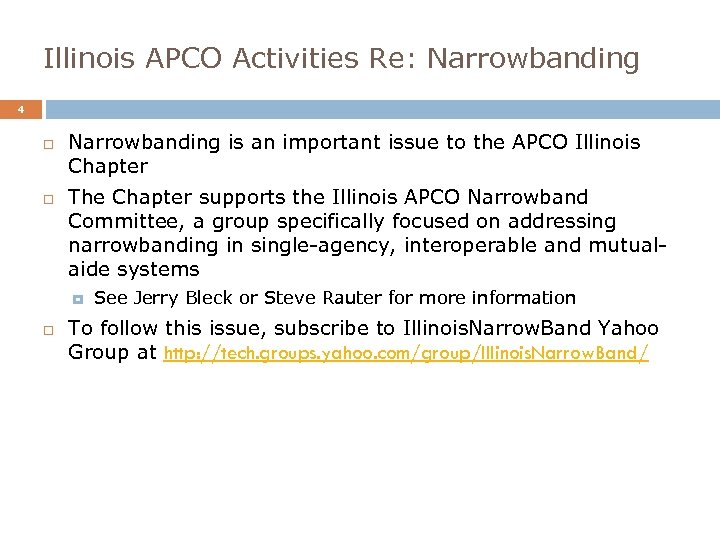 Illinois APCO Activities Re: Narrowbanding 4 Narrowbanding is an important issue to the APCO
