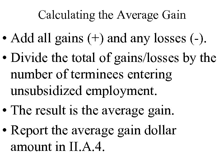Calculating the Average Gain • Add all gains (+) and any losses (-). •