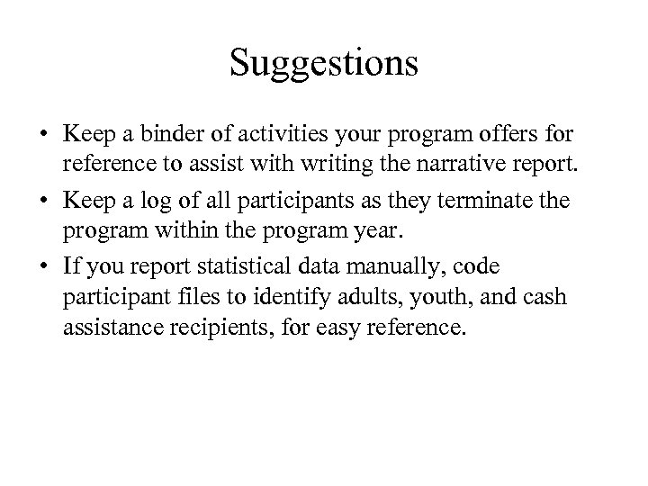 Suggestions • Keep a binder of activities your program offers for reference to assist