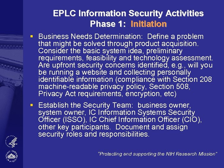 EPLC Information Security Activities Phase 1: Initiation § Business Needs Determination: Define a problem