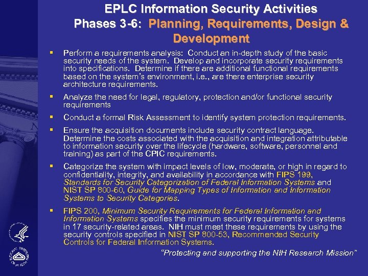 EPLC Information Security Activities Phases 3 -6: Planning, Requirements, Design & Development § Perform