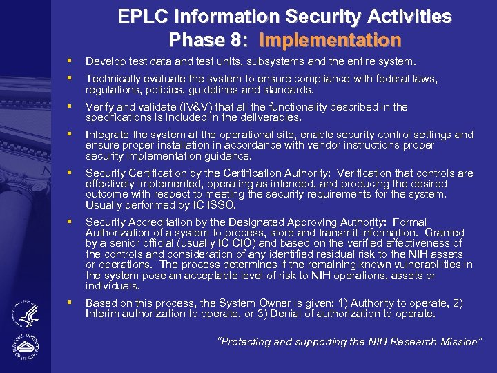 EPLC Information Security Activities Phase 8: Implementation § Develop test data and test units,