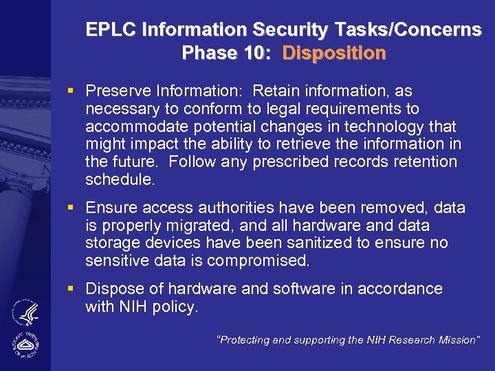 EPLC Information Security Tasks/Concerns Phase 10: Disposition § Preserve Information: Retain information, as necessary