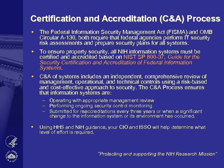 Certification and Accreditation (C&A) Process § The Federal Information Security Management Act (FISMA) and