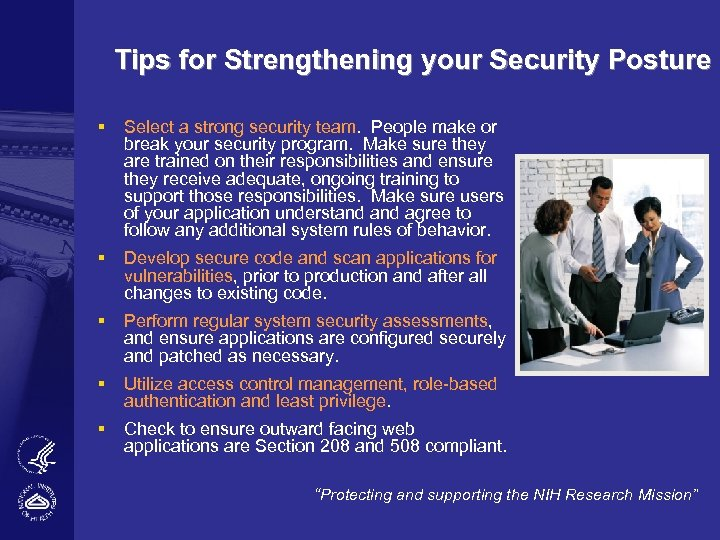 Tips for Strengthening your Security Posture § Select a strong security team. People make