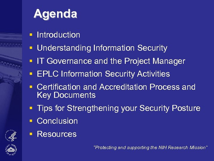 Agenda § Introduction § Understanding Information Security § IT Governance and the Project Manager