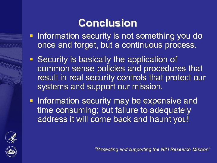 Conclusion § Information security is not something you do once and forget, but a