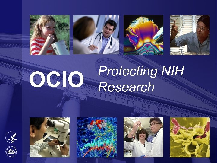 """OCIO Protecting NIH Research """"Protecting and supporting the NIH Research Mission"""""""