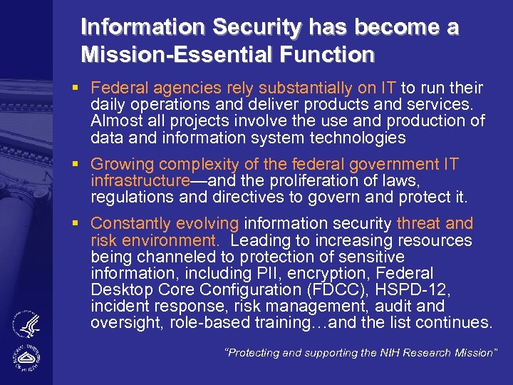 Information Security has become a Mission-Essential Function § Federal agencies rely substantially on IT