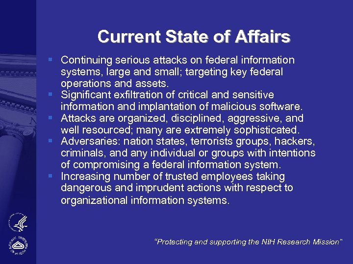 Current State of Affairs § Continuing serious attacks on federal information systems, large and