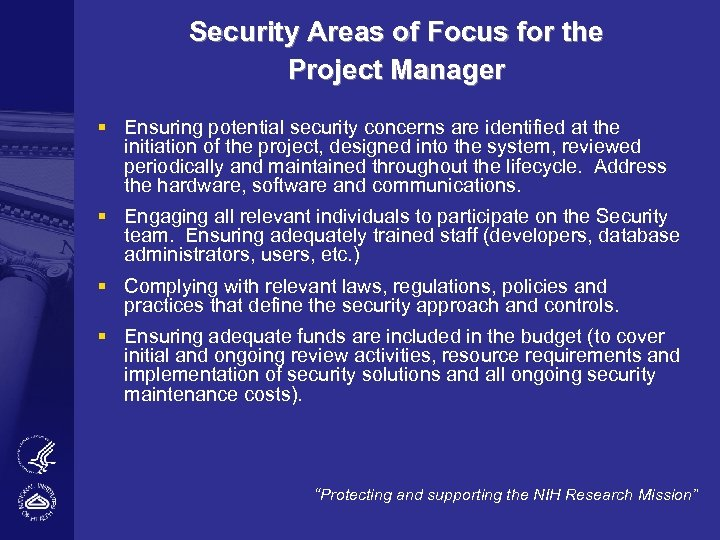 Security Areas of Focus for the Project Manager § Ensuring potential security concerns are