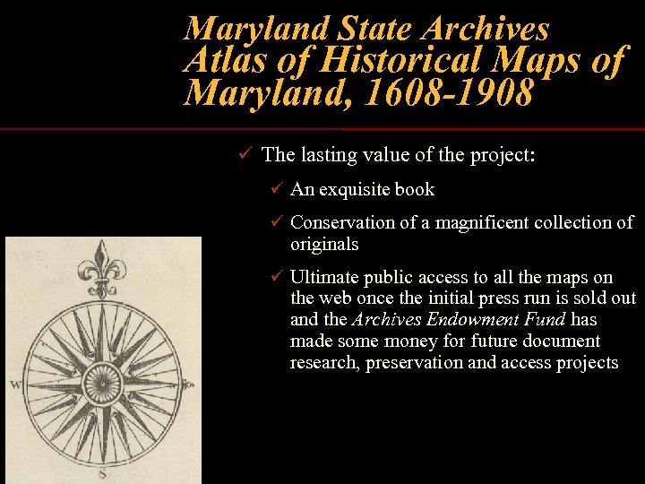 Maryland State Archives Atlas of Historical Maps of Maryland, 1608 -1908 ü The lasting