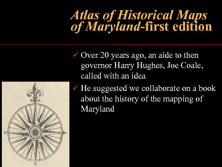 Atlas of Historical Maps of Maryland-first edition ü Over 20 years ago, an aide