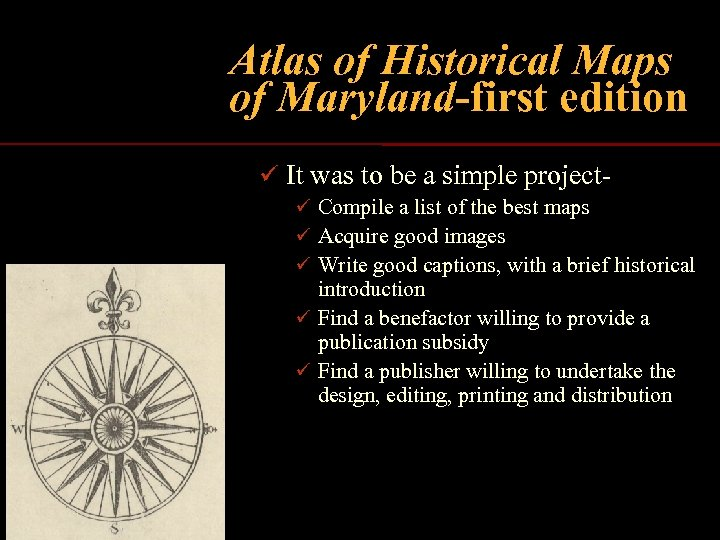 Atlas of Historical Maps of Maryland-first edition ü It was to be a simple
