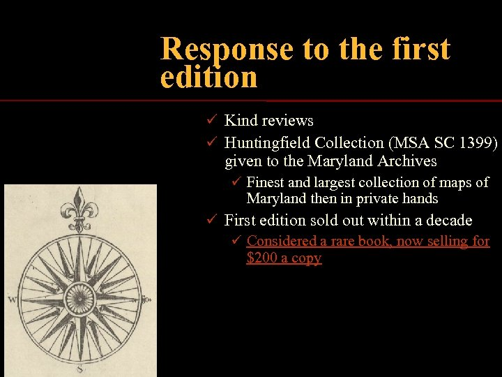 Response to the first edition ü Kind reviews ü Huntingfield Collection (MSA SC 1399)